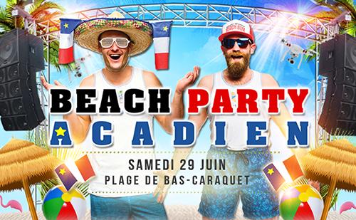 Beach Party Acadien 29 juin 2019