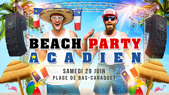Beach Party Acadien 29 juin 2019