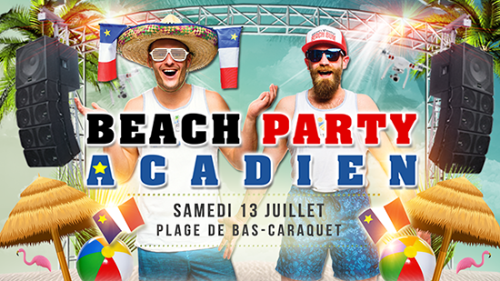 Beach Party Acadien 13 juillet 2019